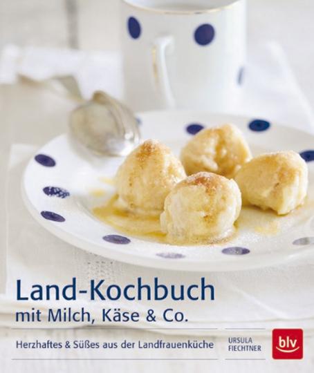 Land-Kochbuch mit Milch, Käse & Co.