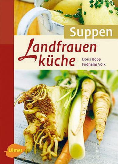 Landfrauenküche: Suppen