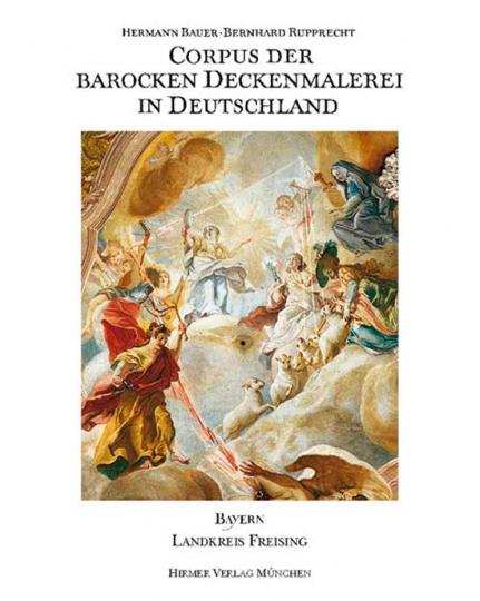 Landkreis Freising. Corpus der barocken Deckenmalerei in Deutschland - Bayern. Band 6.