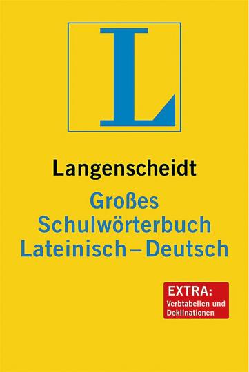 Langenscheidt Großes Schulwörterbuch Lateinisch-Deutsch.