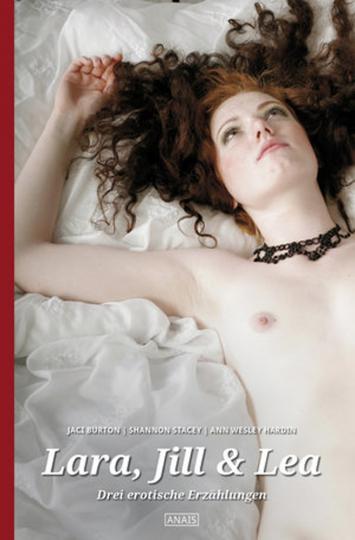 Lara, Jill & Lea Drei erotische Erzählungen