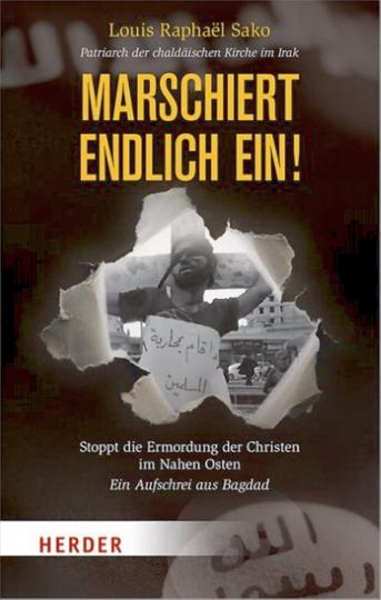 Lasst uns nicht im Stich - Stoppt die Ermordung der Christen im Nahen Osten – Ein Aufschrei aus Bagdad