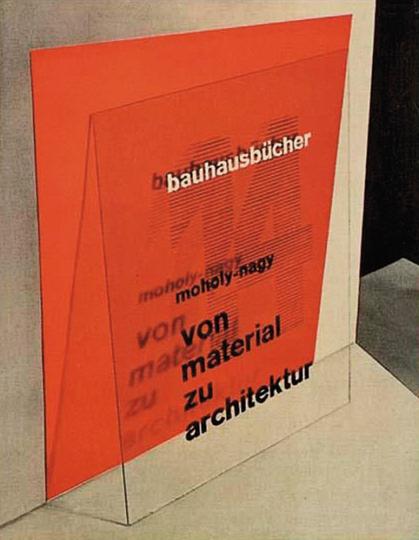 László Moholy-Nagy. Von Material zu Architektur.