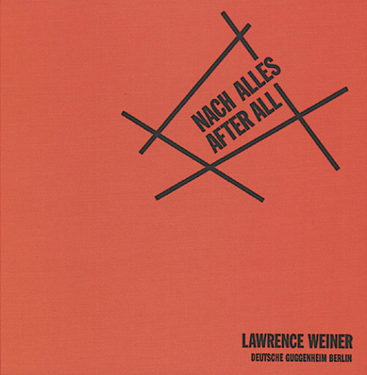 Lawrence Weiner. Nach Alles After All.