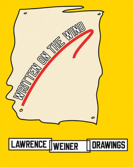 Lawrence Weiner. Written on the Wind. Drawings.