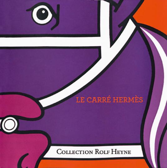 Le Carré Hermès. Collection Rolf Heyne.