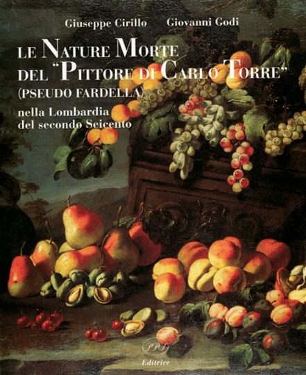 Le Nature Morte Del »Pittore di Carlo Torre« (Pseudo Fardella) nella Lombardia del secondo Seicento