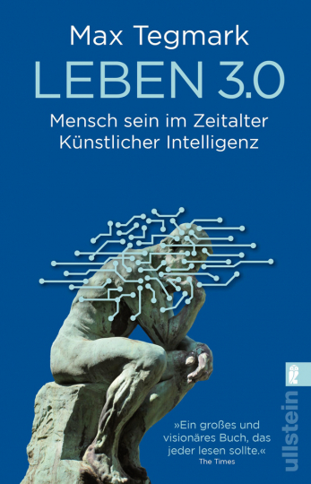 Leben 3.0. Mensch sein im Zeitalter Künstlicher Intelligenz.