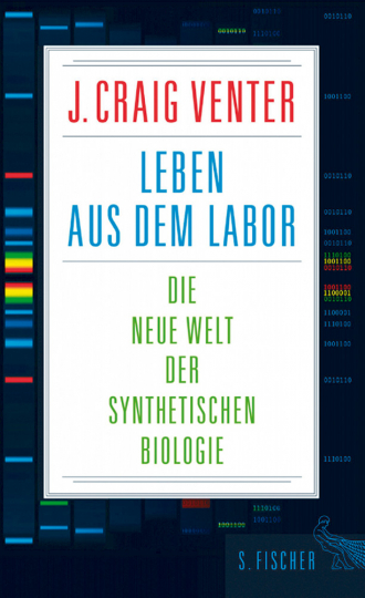 Leben aus dem Labor - Die neue Welt der synthetischen Biologie