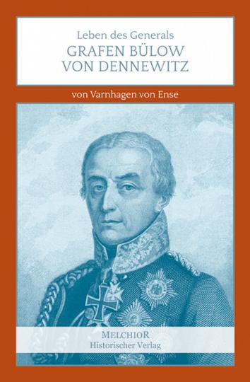 Leben des Generals Grafen Bülow von Dennewitz -
