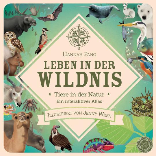 Leben in der Wildnis. Tiere in der Natur. Ein interaktiver Atlas.
