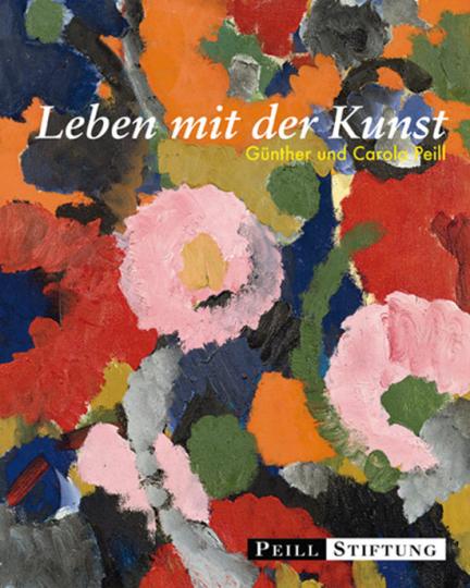 Leben mit der Kunst. Günther und Carola Peill.