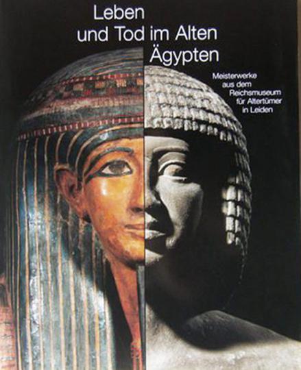 Leben und Tod im Alten Ägypten.