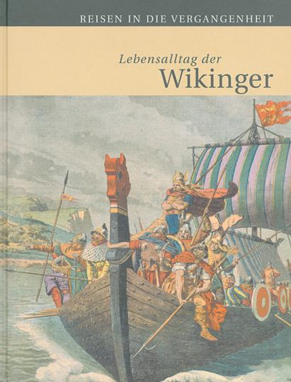 Lebensalltag der Wikinger.