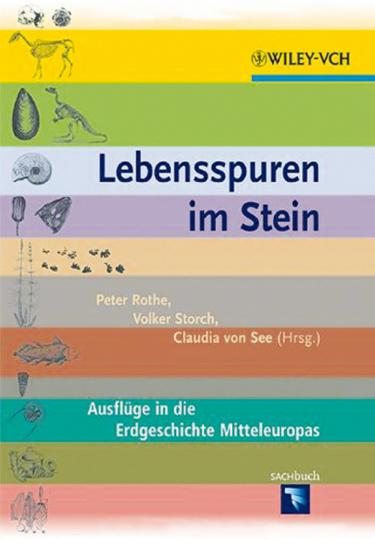 Lebensspuren im Stein. Ausflüge in die Erdgeschichte Mitteleuropas