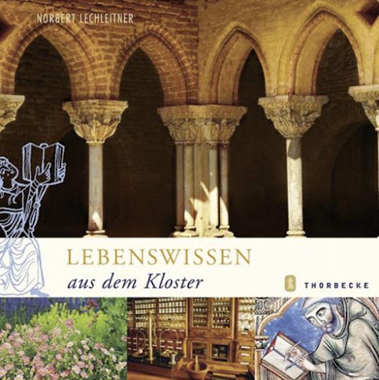 Lebenswissen aus dem Kloster.Für heute und in Ewigkeit.