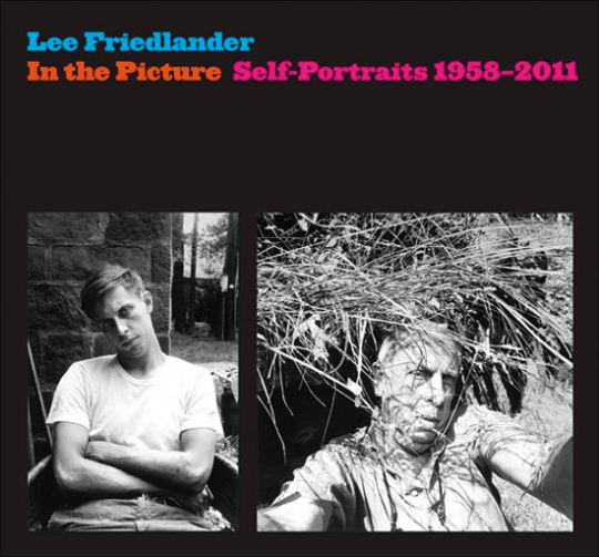 Lee Friedlander. In the Picture. Selbstporträts 1958-2011.