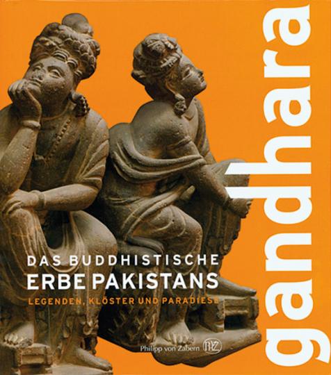 Legenden, Klöster und Paradiese. Gandhara. Das buddhistische Erbe Pakistans.