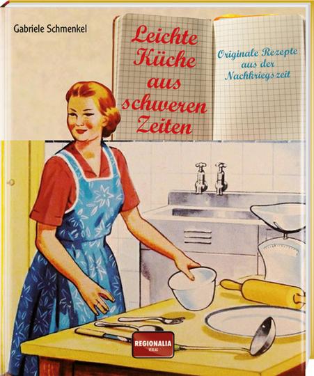 Leichte Küche aus schweren Zeiten.