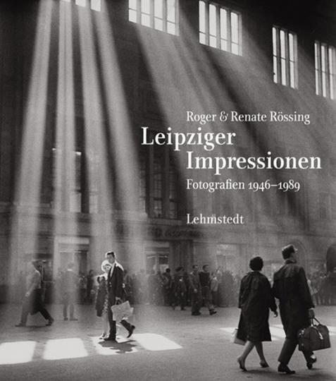 Leipziger Impressionen. Fotografien 1946-1989.