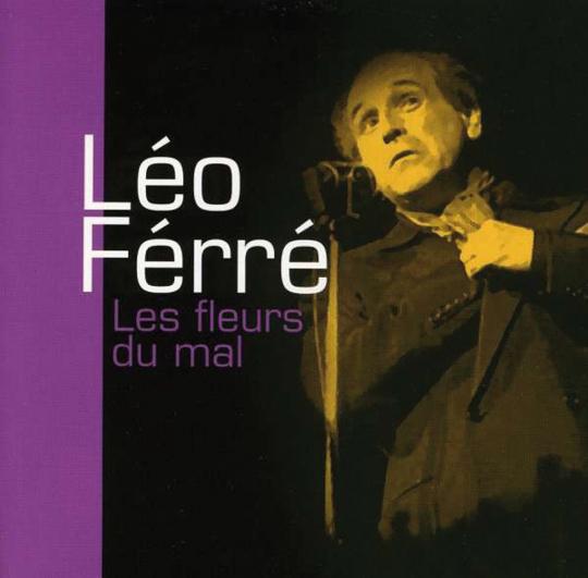 Léo Ferré. Les Fleurs Du Mal. CD.