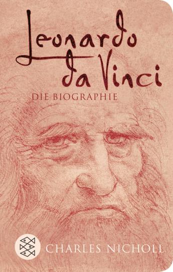 Leonardo da Vinci. Die Biographie.
