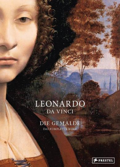 Leonardo da Vinci. Die Gemälde. Das komplette Werk.