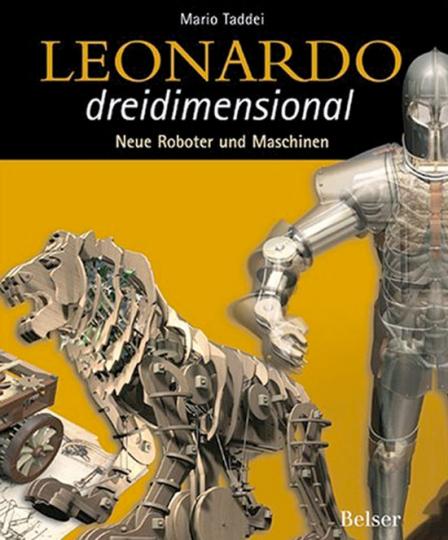 Leonardo dreidimensional. Neue Roboter und Maschinen Band 2.