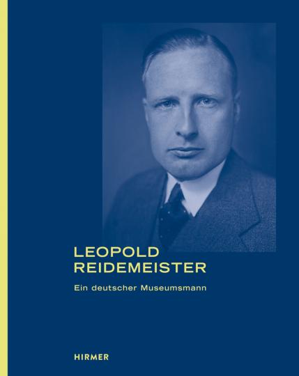 Leopold Reidemeister 1900 - 1987. Der große deutsche Museumsmann.