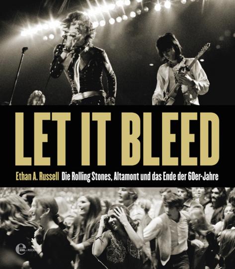 Let It Bleed. Die Rolling Stones, Altamont und das Ende der 60er-Jahre.