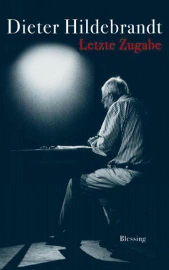 Letzte Zugabe - Das letzte Buch des großen Kabarettisten