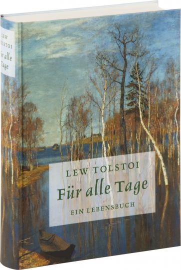 Lew Tolstoi. Für alle Tage. Ein Lebensbuch.