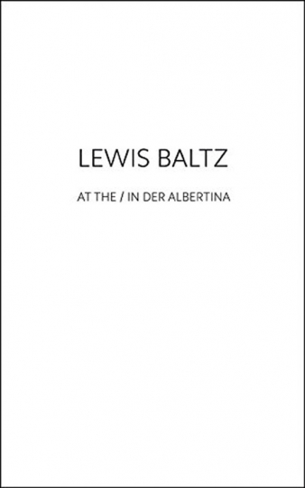 Lewis Baltz. At the / In der Albertina.