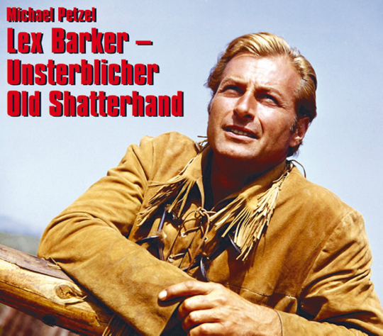 Lex Barker - Unsterblicher Old Shatterhand
