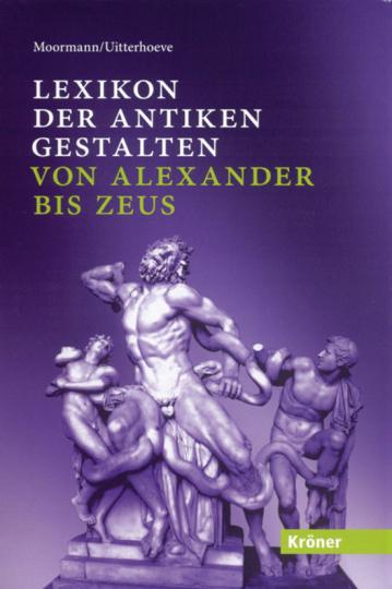 Lexikon der antiken Gestalten von Alexander bis Zeus