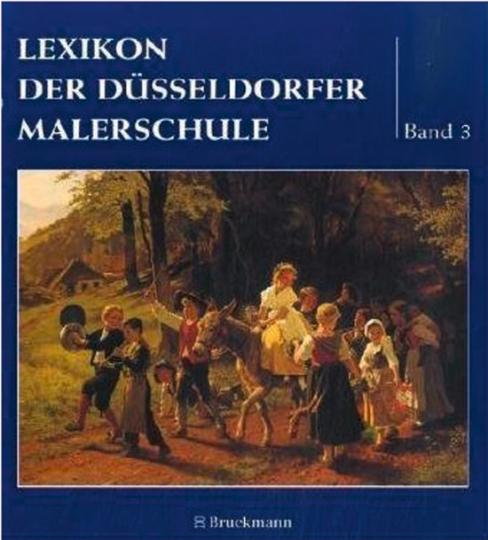 Lexikon der Düsseldorfer Malerschule Band 3. Von Nabert bis Zwecker.
