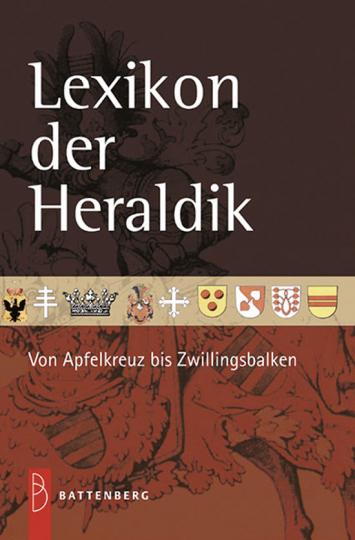 Lexikon der Heraldik. Von Apfelkreuz bis Zwillingsbalken.