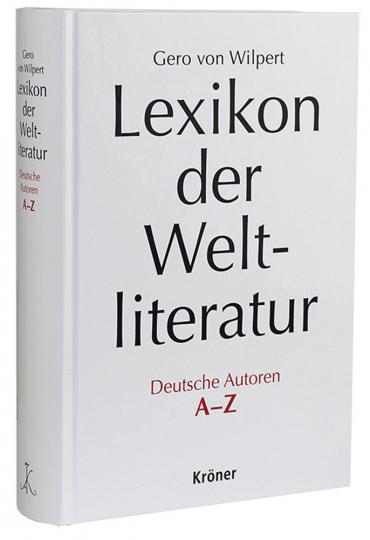 Lexikon der Weltliteratur - Deutsche Autoren. Biographisch-bibliographisches Handwörterbuch nach Autoren A - Z.