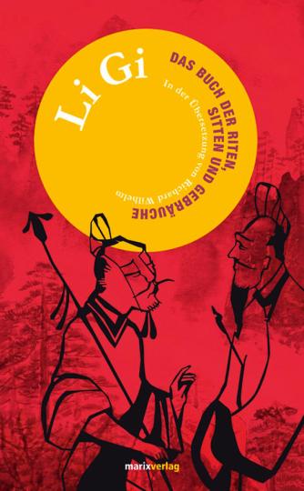 Li Gi. Das Buch der Riten, Sitten und Gebräuche.