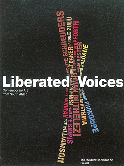 Liberated Voices. Contemporary Art from South Africa.
