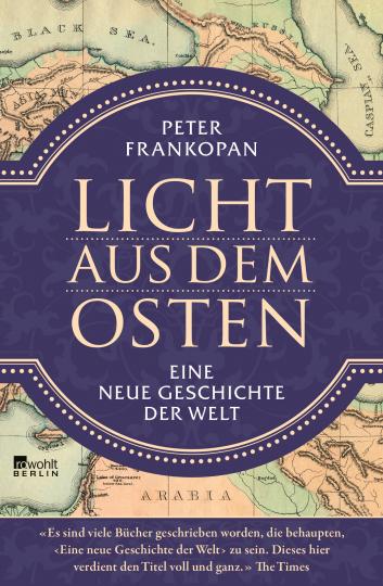 Licht aus dem Osten - Eine neue Geschichte der Welt