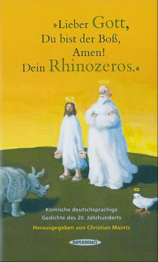 Lieber Gott, du bist der Boß, Amen! Dein Rhinozeros