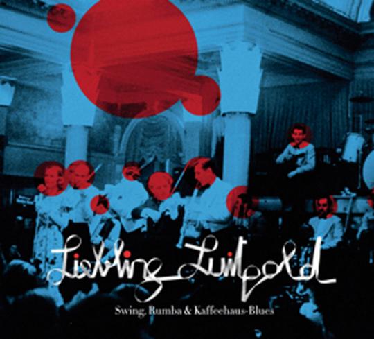 Liebling Luitpold. Swing, Rumba und Kaffeehaus-Blues. CD.