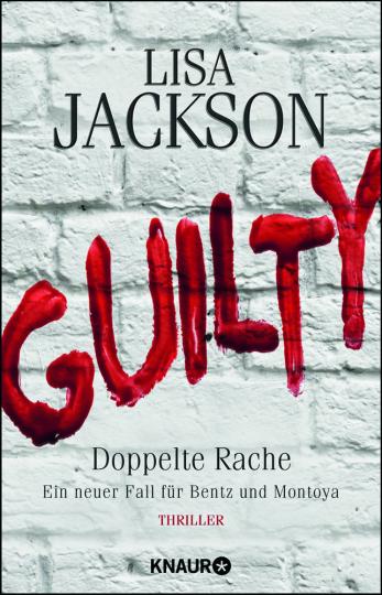 Lisa Jackson. Guilty - Doppelte Rache. Thriller.