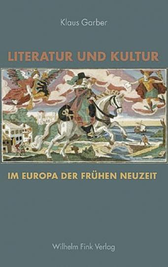 Literatur und Kultur im Europa der Frühen Neuzeit