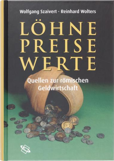 Löhne, Preise, Werte. Quellen zur römischen Geldwirtschaft.