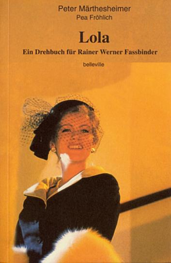 Lola. Ein Drehbuch für Rainer Werner Fassbinder.