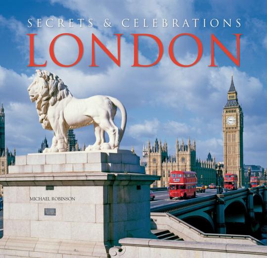 London. Secrets and Celebrations. Geheimnisse und Festivitäten.