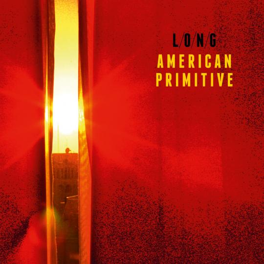 L/O/N/G. American Primitive. CD.