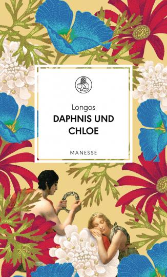 Longos. Daphnis und Chloe. Ein Liebesroman.